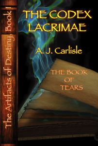 "A.J. Carlisle, ""The Codex Lacrimae, Pt 2: The Book of Tears"""