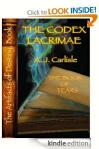 Carlisle, Codex Lacrimae, Part 2- The Book of Tears (http://www.amazon.com/Codex-Lacrimae-Part-II-Artifacts)