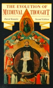 """David Knowles, """"The Evolution of Medieval Thought,"""" 2nd ed. 1988)"""
