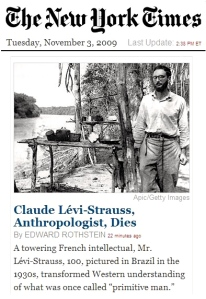 "NY Times Headline, 3 Nov 2009: ""Claude Lévi-Strauss, Anthropologist, Dies"""